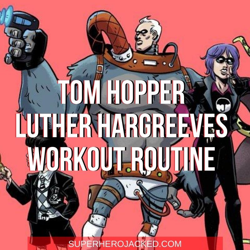Tom Hopper Luther Hargreeves Workout
