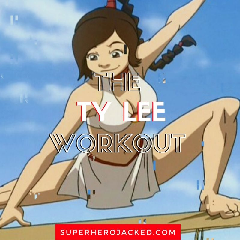 Ty Lee Workout