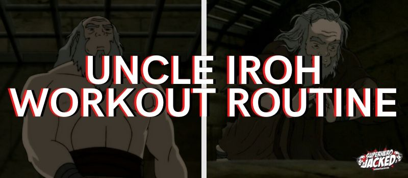 Uncle Iroh Workout Routine