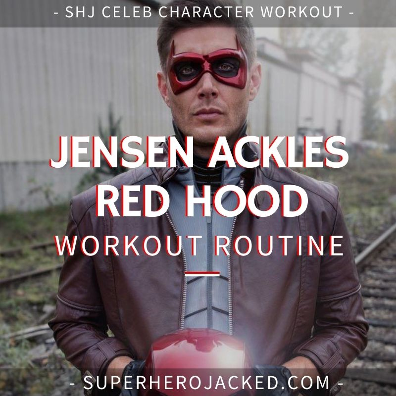 Jensen Ackles Red Hood Workout