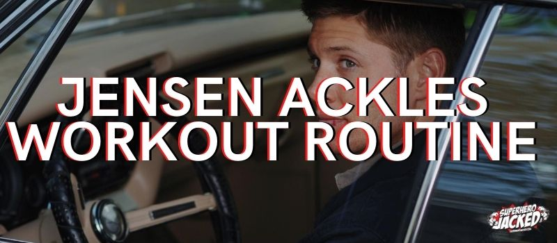 Jensen Ackles Workout Routine