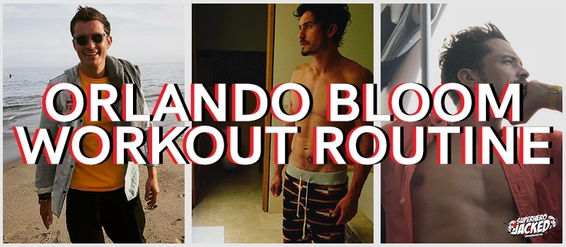 Orlando Bloom Workout Routine