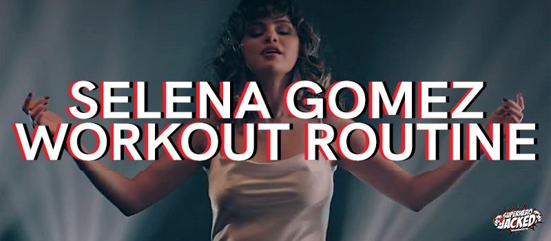 Selena Gomez Workout Routine