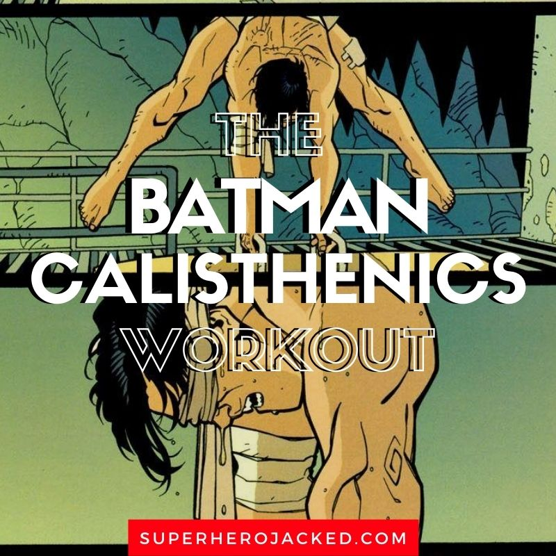 Batman Calisthenics Workout (1)