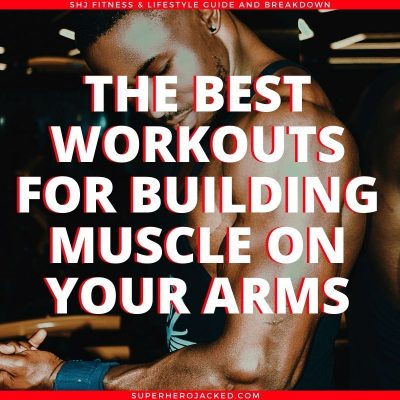 Best Workouts for Building Arm Muscle