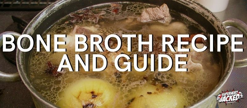 Bone Broth Recipe and Guide