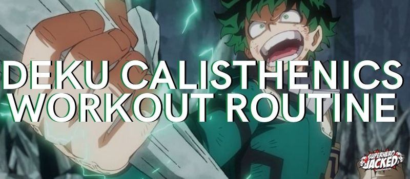 Deku Calisthenics Workout