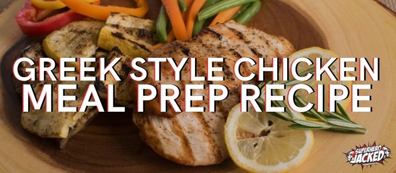 Greek Style Meal Prep Chicken Recipe