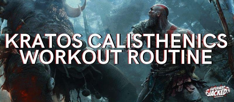 Kratos Calisthenics Workout Routine