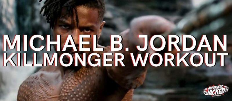 Michael B. Jordan Killmonger Workout