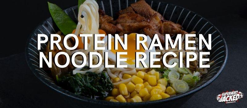 Protein Ramen Noodle Recipe