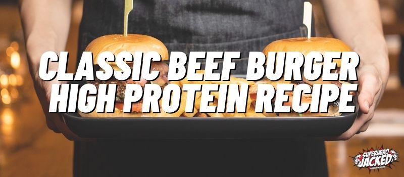 Classic Burger High Protein Recipe