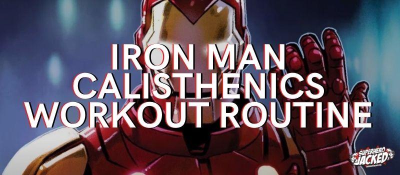 Iron Man Calisthenics Workout Routine