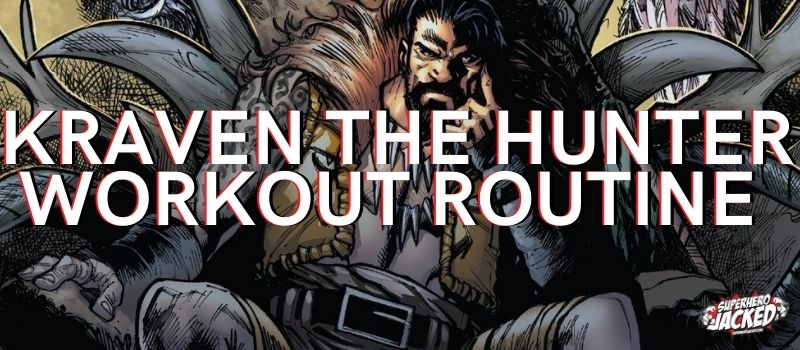 Kraven The Hunter Workout Routine