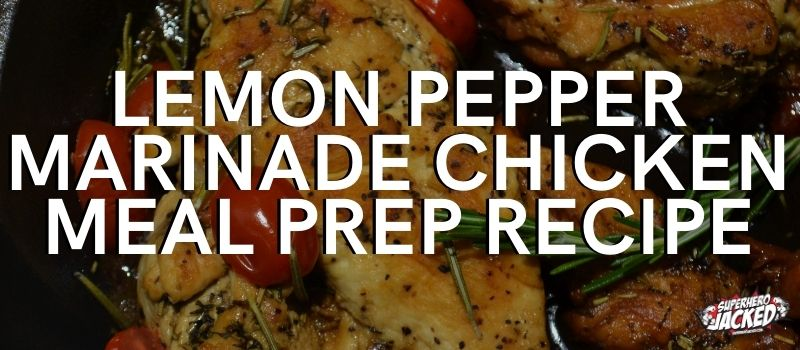 Lemon Pepper Chicken Meal Prep Recipe