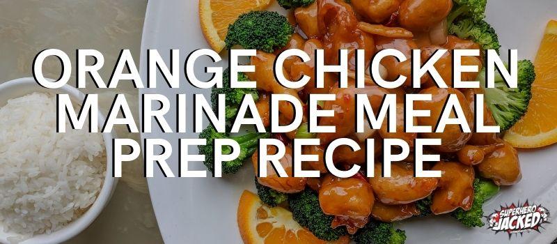 Orange Chicken Marinade Meal Prep Recipe