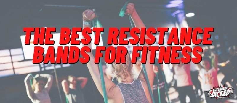 The Best Resistance Bands for Fitness