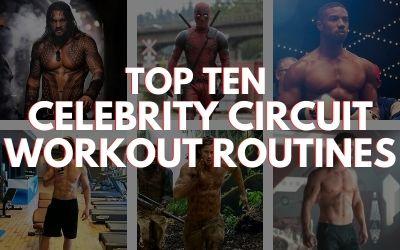 Top Ten Celebrity Circuit Workouts