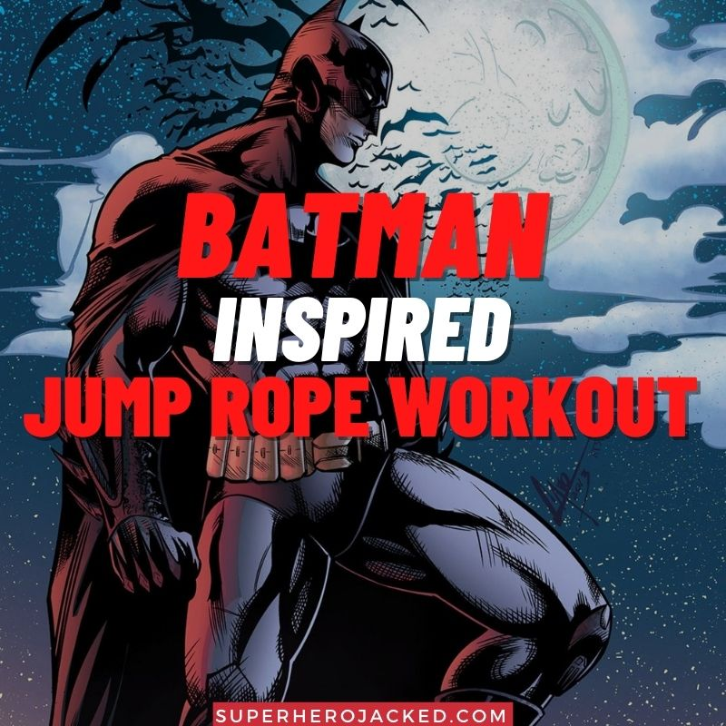 Batman Inspired Jump Rope Workout