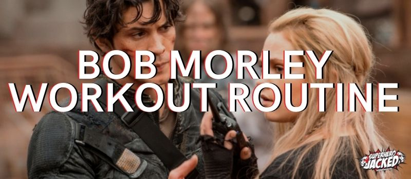 Bob Morley Workout Routine