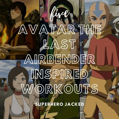 Five Avatar Inspired Workouts