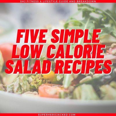 Five Simple Low Calorie Salad Recipes