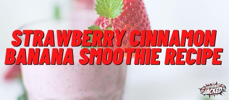 Strawberry Cinnamon Banana Smoothie Recipe