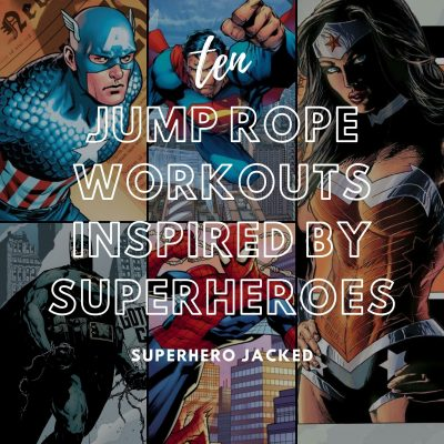 Ten Superhero Jump Rope Workouts