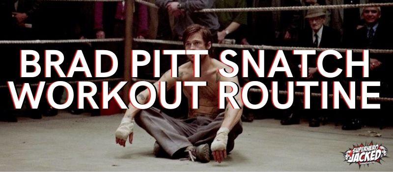 Brad Pitt Snatch Workout Routine