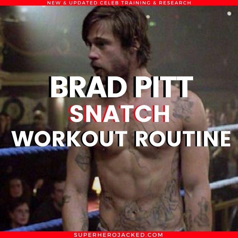 Brad Pitt Snatch Workout