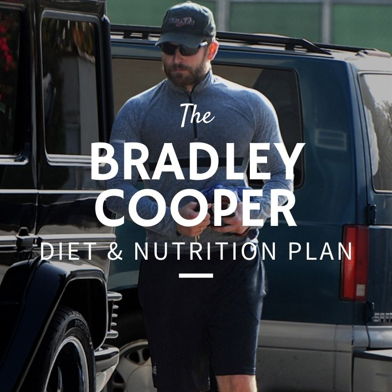 Bradley Cooper Diet and Nutrition