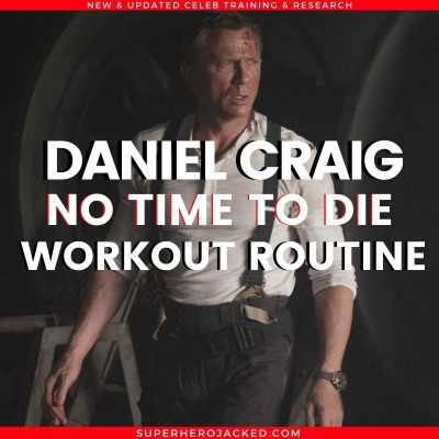 Daniel Craig No Time To Die Workout Routine
