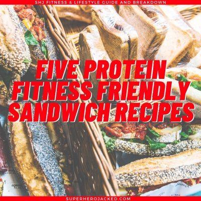 Five Protein Sandwich Recipes