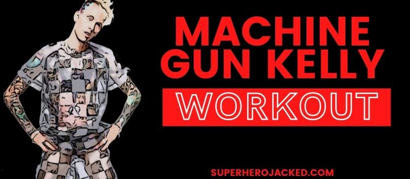 Machine Gun Kelly Workout