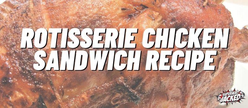 Rotisserie Chicken Sandwich Recipe