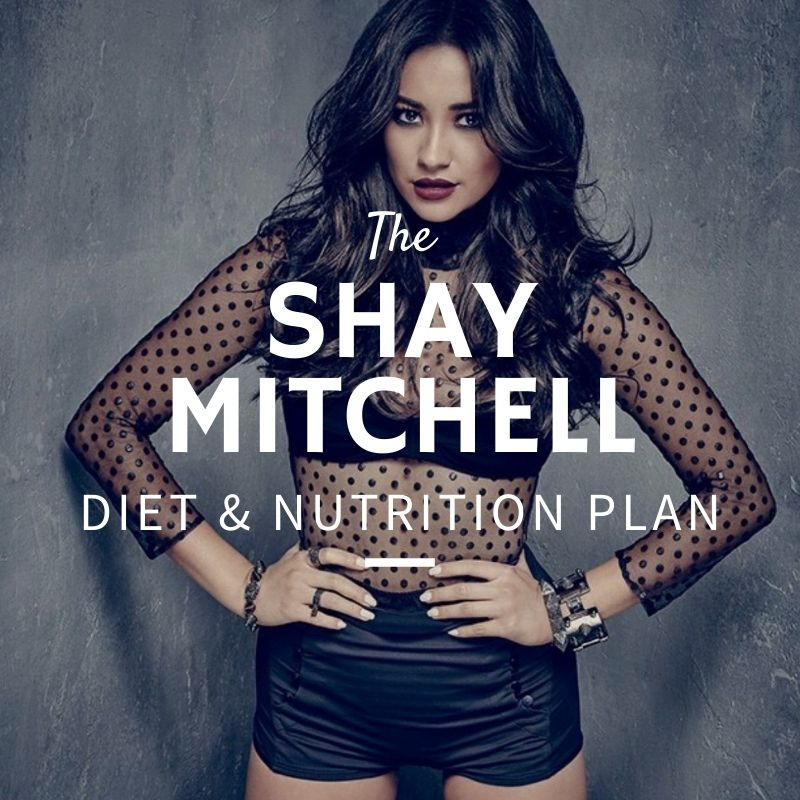Shay Mitchell Diet and Nutrition