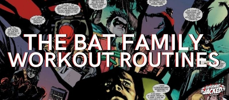 The Bat Family Workout Routines