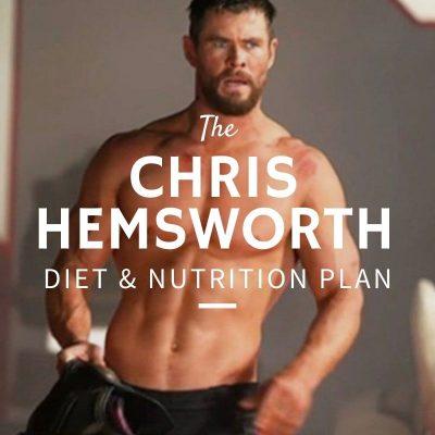 Chris Hemsworth Diet & Nutrition