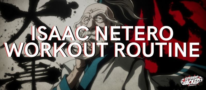 Isaac Netero Workout Routine