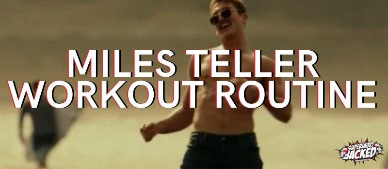 Miles Teller Workout Routine
