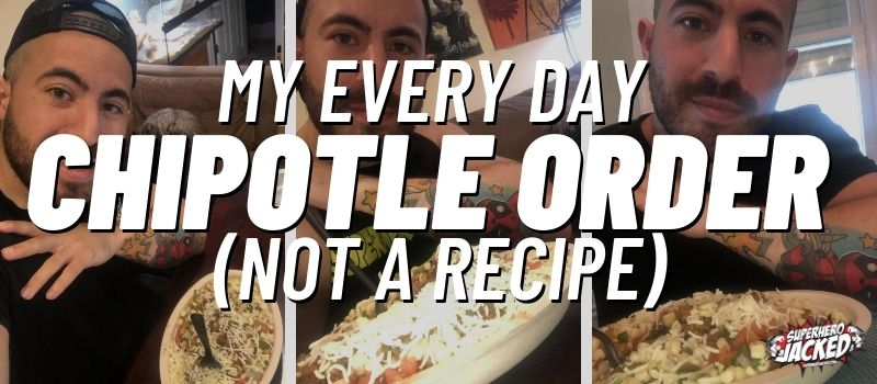my every day chipotle bodybuilding order
