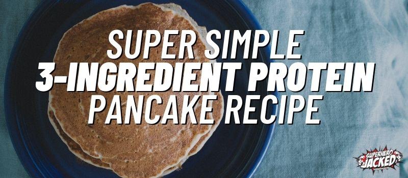 super simple 3-ingredient protein pancake recipe
