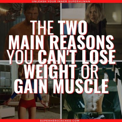 the TWO MAIN REASONS you can't lose weight or unlock the superhero physique (3)