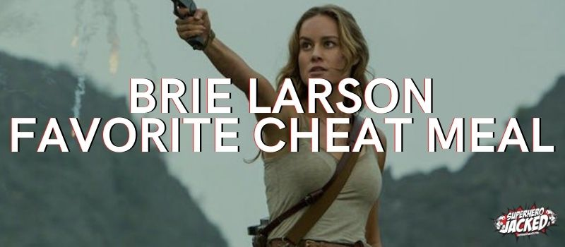 Brie Larson Favorite Cheat Meal