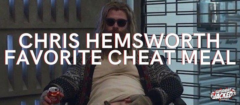 Chris Hemsworth Favorite Cheat Meal