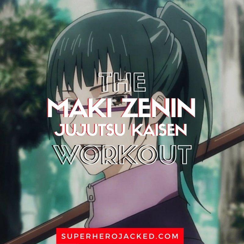 Maki Zenin Workout Routine