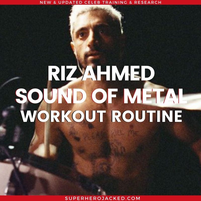 Riz Ahmed Sound of Metal Workout