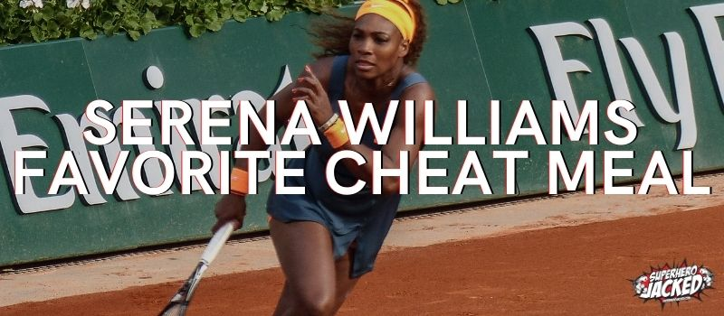 Serena Williams Favorite Cheat Meal