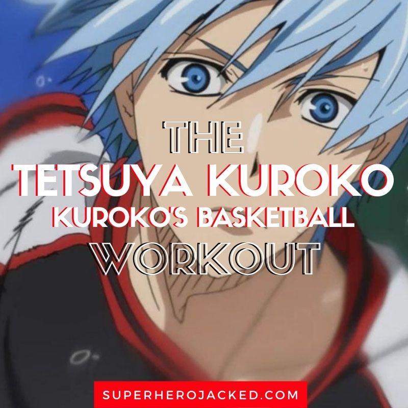 Tetsuya Kuroko Workout Routine (1)