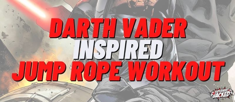 Darth Vader Inspired Jump Rope Workout Routine